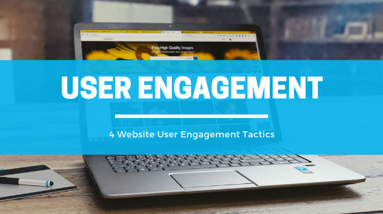 Website User Engagement Tactics