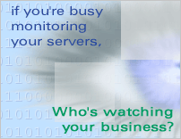 If you're busy monitoring your servers, who's watching your business?
