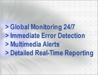 Global Monitoring, Immediate Error Detection, Multimedia alerts, Real-time Reporting